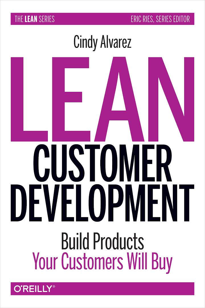 Как создать продукт, который купят. Метод Lean Customer Development Синди Алварес